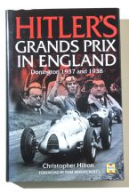 Hitler's Grands Prix In England Donington 1937 and 1938 (Hilton 1999)
